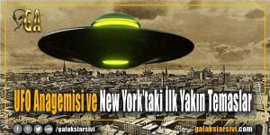 UFO Anagemisi ve New York'taki İlk Yakın Temaslar