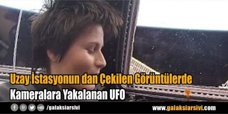 Uzay İstasyonun dan Çekilen Görüntülerde Kameralara Yakalanan UFO