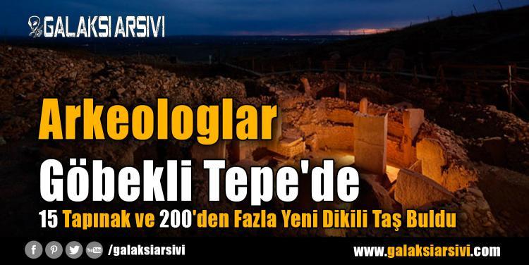 Arkeologlar Göbekli Tepe'de 15 Tapınak ve 200'den Fazla Yeni Dikili Taş Buldu