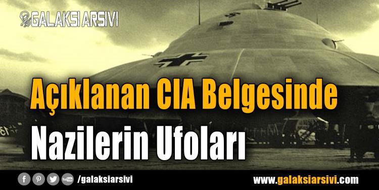 Açıklanan CIA Belgesinde Nazilerin Ufoları