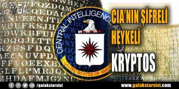 CIA'NIN ŞİFRELİ HEYKELİ KRYPTOS. 'GÖLGE VE IŞIKLARIN YALANLARI.'