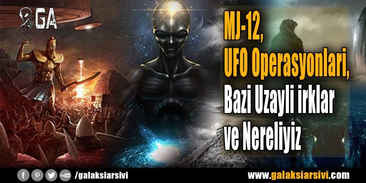 MJ-12, UFO Operasyonlari, Bazi Uzayli irklar ve Nereliyiz