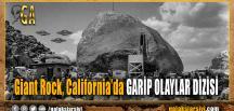 Giant Rock, California'da GARİP OLAYLAR DİZİSİ