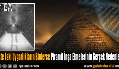 İşte Eski Uygarlıkların Binlerce Piramit İnşa Etmelerinin Gerçek Nedenleri