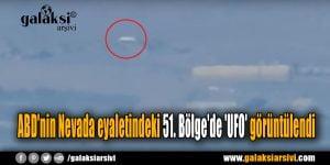 ABD'nin Nevada eyaletindeki 51. Bölge'de 'UFO' görüntülendi