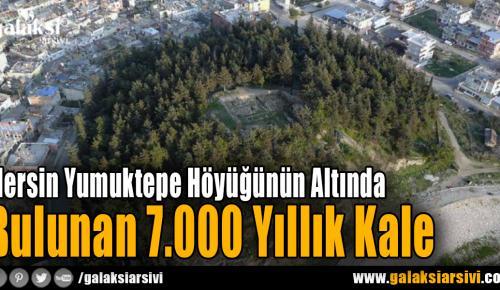 Mersin Yumuktepe Höyüğünün Altında Bulunan 7.000 Yıllık Kale